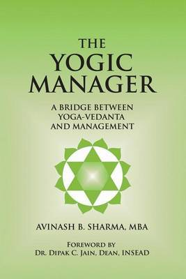 The Yogic Manager: A Bridge Between Yoga-Vedanta and Management