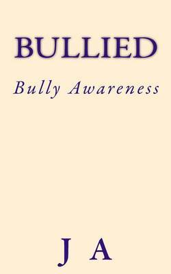 Bullied: Bully Awareness