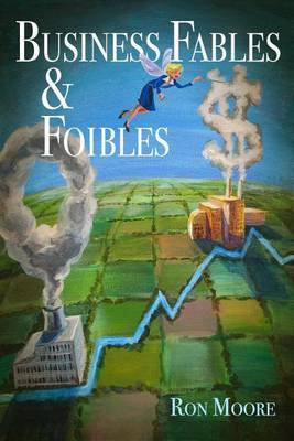 Business Fables & Foibles
