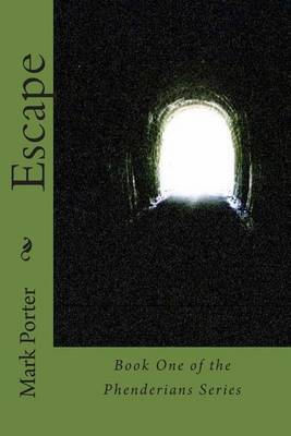 Escape: One of the Phenderians Series