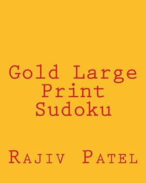 Gold Large Print Sudoku: Easy to Read, Large Grid Sudoku Puzzles