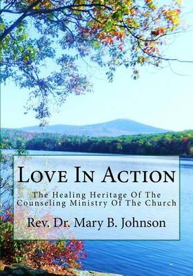 Love in Action: The Healing Heritage of the Counseling Ministry of the Church