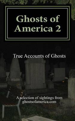 Ghosts of America 2: True Accounts of Ghosts
