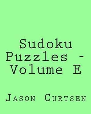 Sudoku Puzzles - Volume E: 80 Easy to Read, Large Print Sudoku Puzzles