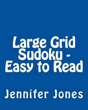 Large Grid Sudoku - Easy to Read: Easy to Read, Large Grid Sudoku Puzzles