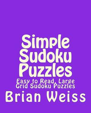 Simple Sudoku Puzzles: Easy to Read, Large Grid Sudoku Puzzles