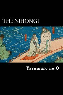 The Nihongi: Chronicles of Japan from the Earliest Times to A.D. 697