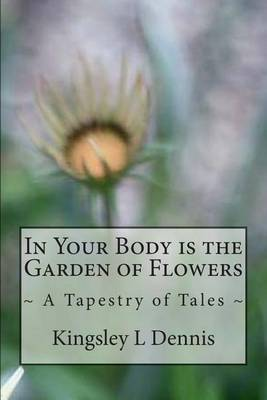 In Your Body Is the Garden of Flowers: A Tapestry of Tales