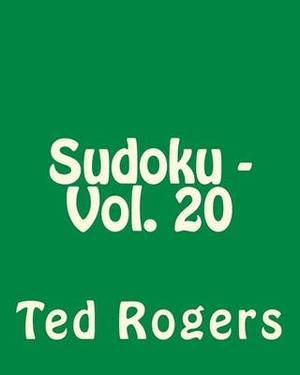 Sudoku - Vol. 20: Easy to Read, Large Grid Sudoku Puzzles