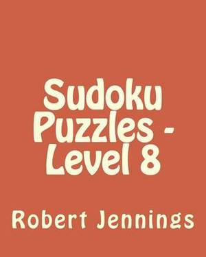 Sudoku Puzzles - Level 8: 80 Easy to Read, Large Print Sudoku Puzzles