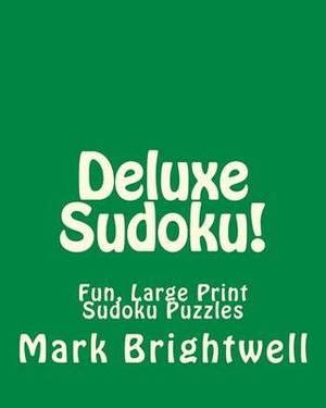 Deluxe Sudoku!: Fun, Large Print Sudoku Puzzles