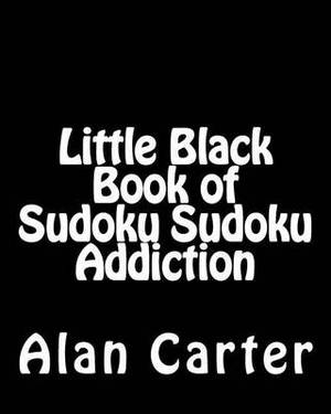 Little Black Book of Sudoku Sudoku Addiction: Fun, Large Print Sudoku Puzzles