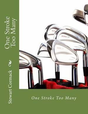 One Stroke Too Many