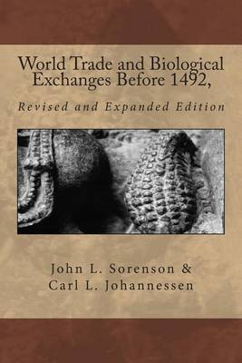 World Trade and Biological Exchanges Before 1492, Revised and Expanded Edition