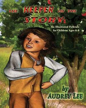 The Keeper of the Story: An Illustrated Folktale for Children Ages 6-8