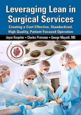 Leveraging Lean in Surgical Services: Creating a Cost Effective, Standardized, High Quality, Patient-Focused Operation