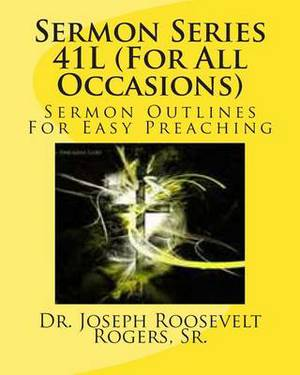 Sermon Series 41l (for All Occasions): Sermon Outlines for Easy Preaching