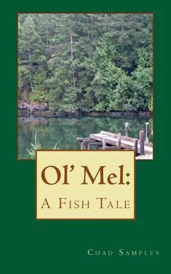 Ol' Mel: A Fish Tale