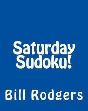Saturday Sudoku!: Fun, Large Print Sudoku Puzzles