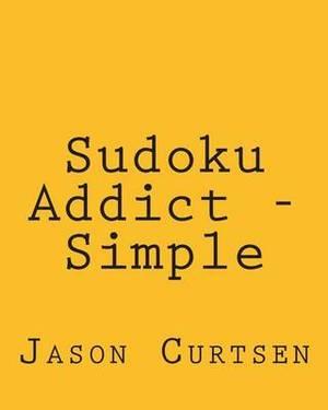 Sudoku Addict - Simple: Fun, Large Print Sudoku Puzzles