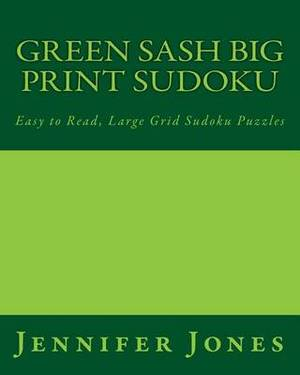 Green Sash Big Print Sudoku: Easy to Read, Large Grid Sudoku Puzzles