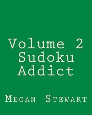 Volume 2 Sudoku Addict: Easy to Read, Large Grid Sudoku Puzzles