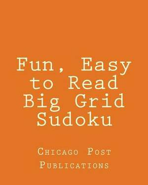 Fun, Easy to Read Big Grid Sudoku: Fun, Large Print Sudoku Puzzles