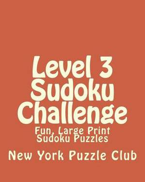Level 3 Sudoku Challenge: Fun, Large Print Sudoku Puzzles