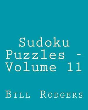Sudoku Puzzles - Volume 11: Easy to Read, Large Grid Sudoku Puzzles