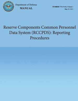 Reserve Components Common Personnel Data System (Rccpds): Reporting Procedures (Dod 7730.54-M, Volume 1)