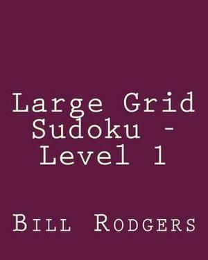 Large Grid Sudoku - Level 1: Fun, Large Grid Sudoku Puzzles