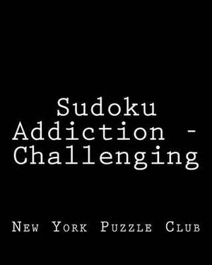 Sudoku Addiction - Challenging: 80 Easy to Read, Large Print Sudoku Puzzles