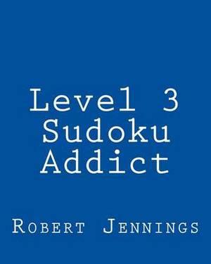 Level 3 Sudoku Addict: 80 Easy to Read, Large Print Sudoku Puzzles