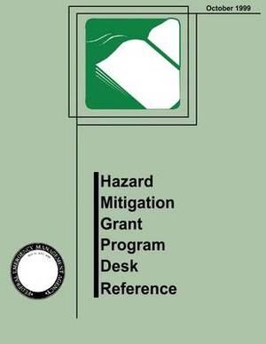 Hazard Mitigation Grant Program Desk Reference (Fema 345)