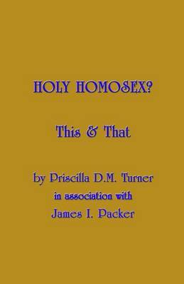 Holy Homosex?: This & That
