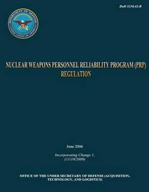Dod Nuclear Weapons Personnel Reliability Program (Prp) Regulation