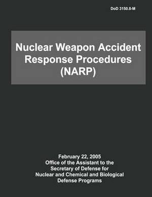 Dod Nuclear Weapon Accident Response Procedures (Narp)