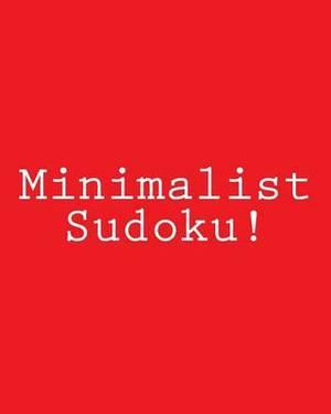 Minimalist Sudoku!: Fun, Large Print Sudoku Puzzles
