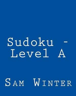 Sudoku - Level a: Fun, Large Print Sudoku Puzzles