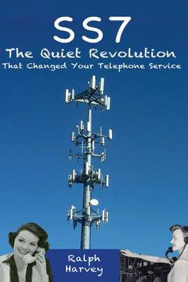Ss7 the Quiet Revolution That Changed Your Telephone Service
