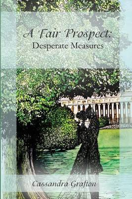 A Fair Prospect: Desperate Measures: A Tale of Elizabeth and Darcy