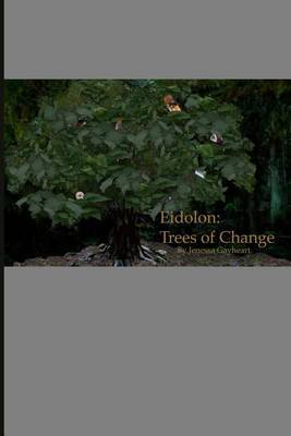 Eidolon: Trees of Change