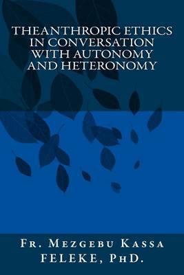 Theanthropic Ethics in Conversation with Autonomy and Heteronomy