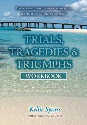 Trials, Tragedies & Triumphs  : Workbook