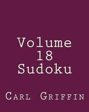 Volume 18 Sudoku: Fun, Large Print Sudoku Puzzles