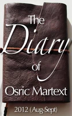 The Diary of Osric Martext 2012 (Aug-Sept)