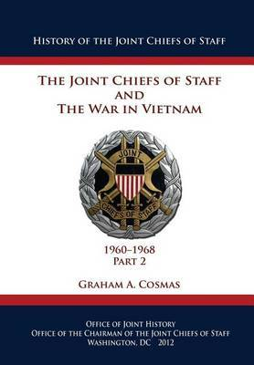The Joint Chiefs of Staff and the War in Vietnam - 1960-1968 Part 2