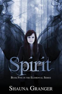 Spirit: Book Five in the Elemental Seres