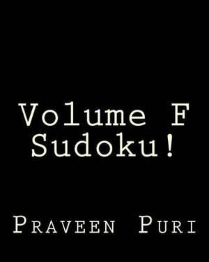 Volume F Sudoku!: Fun, Large Print Sudoku Puzzles