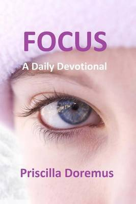 Focus: A Daily Devotional